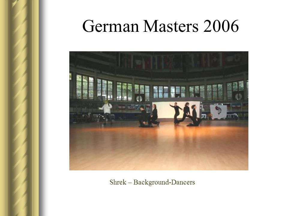German Masters 2006 Shrek – Background-Dancers