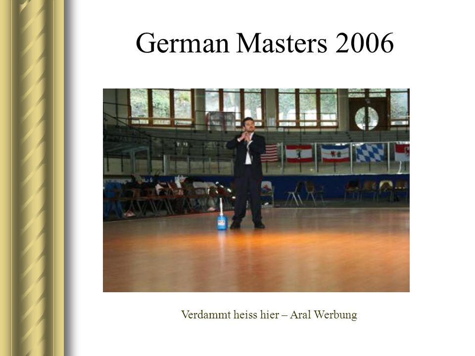 German Masters 2006 Verdammt heiss hier – Aral Werbung