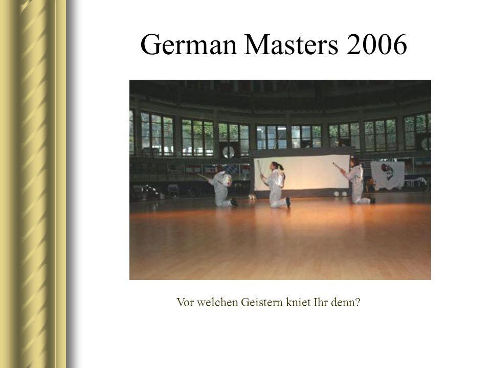 German Masters 2006 Vor welchen Geistern kniet Ihr denn