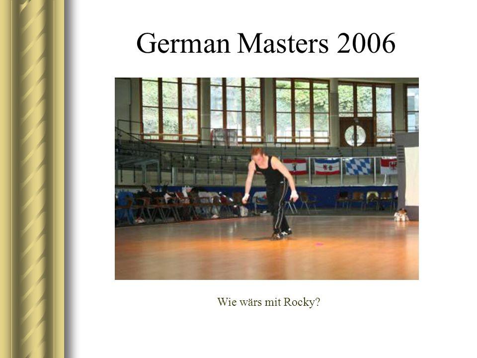 German Masters 2006 Wie wärs mit Rocky