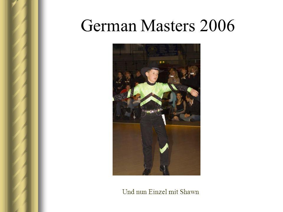 German Masters 2006 Und nun Einzel mit Shawn