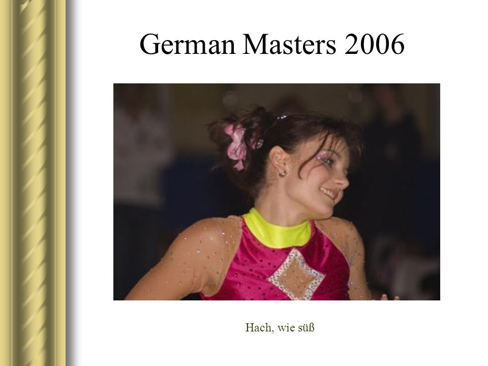 German Masters 2006 Hach, wie süß