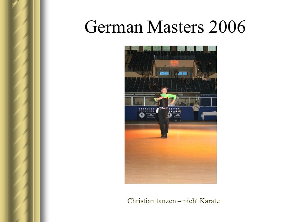 German Masters 2006 Christian tanzen – nicht Karate