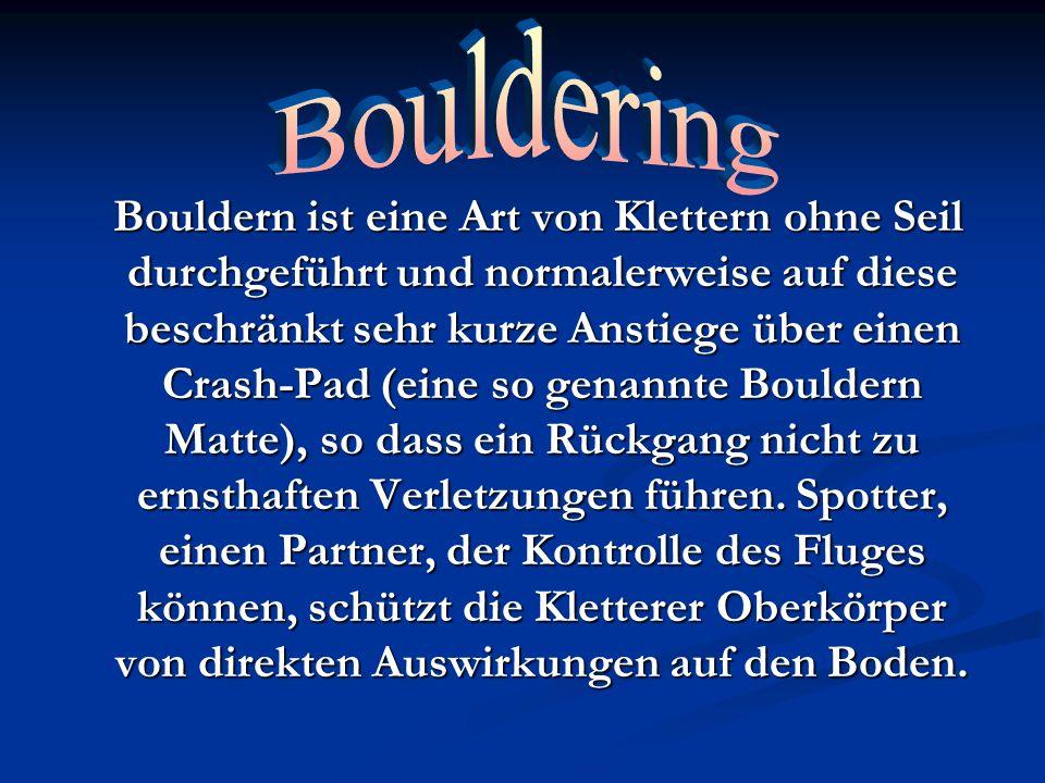 Bouldern ist eine Art von Klettern ohne Seil durchgeführt und normalerweise auf diese beschränkt sehr kurze Anstiege über einen Crash-Pad (eine so gen
