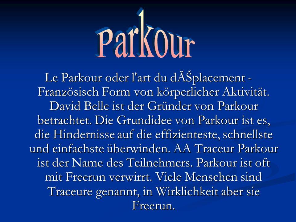 Le Parkour oder l'art du dĂŠplacement - Französisch Form von körperlicher Aktivität. David Belle ist der Gründer von Parkour betrachtet. Die Grundidee