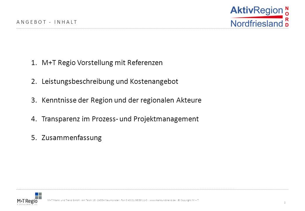 2 M+T Markt und Trend GmbH · Am Teich 18 · 24534 Neumünster · Fon 0 43 21/96 56 11-0 · www.marktundtrend.de · © Copyright M + T ANGEBOT - INHALT 1.M+T