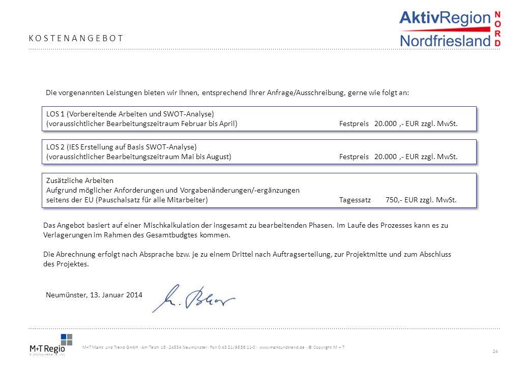 24 M+T Markt und Trend GmbH · Am Teich 18 · 24534 Neumünster · Fon 0 43 21/96 56 11-0 · www.marktundtrend.de · © Copyright M + T KOSTENANGEBOT Die vor