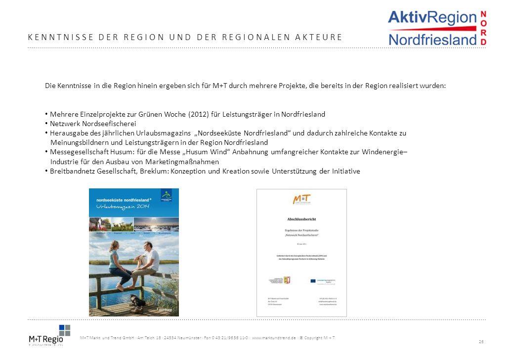26 M+T Markt und Trend GmbH · Am Teich 18 · 24534 Neumünster · Fon 0 43 21/96 56 11-0 · www.marktundtrend.de · © Copyright M + T KENNTNISSE DER REGION