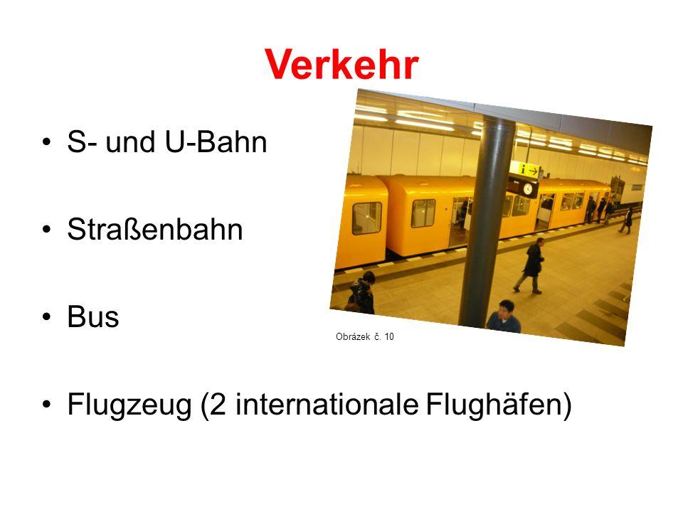 Verkehr S- und U-Bahn Straßenbahn Bus Flugzeug (2 internationale Flughäfen) Obrázek č. 10