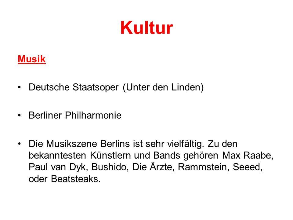 Kultur Musik Deutsche Staatsoper (Unter den Linden) Berliner Philharmonie Die Musikszene Berlins ist sehr vielfältig. Zu den bekanntesten Künstlern un