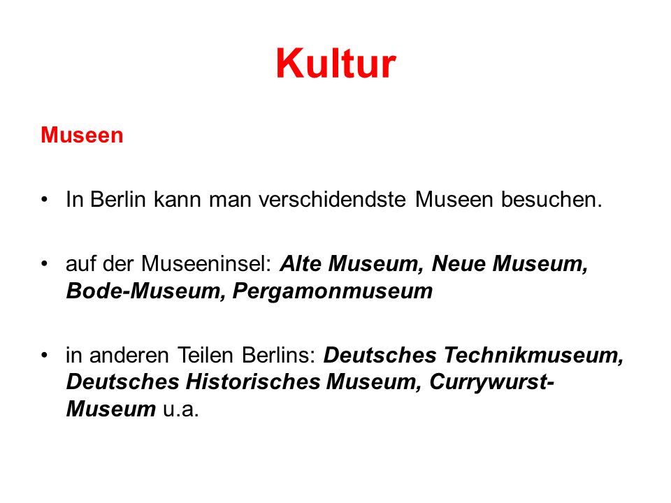 Kultur Museen In Berlin kann man verschidendste Museen besuchen. auf der Museeninsel: Alte Museum, Neue Museum, Bode-Museum, Pergamonmuseum in anderen