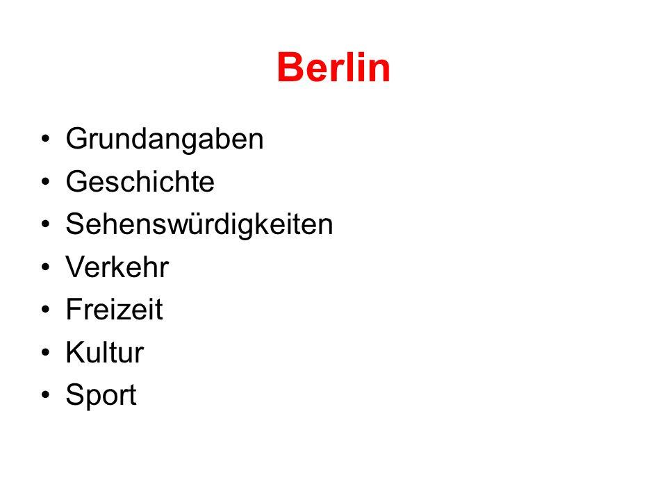 Berlin Grundangaben Geschichte Sehenswürdigkeiten Verkehr Freizeit Kultur Sport