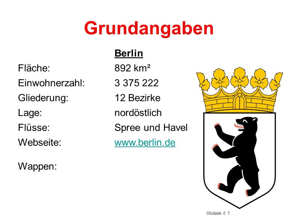 Grundangaben Berlin Fläche:892 km² Einwohnerzahl:3 375 222 Gliederung:12 Bezirke Lage:nordöstlich Flüsse:Spree und Havel Webseite: Wappen: www.berlin.de Obrázek č.