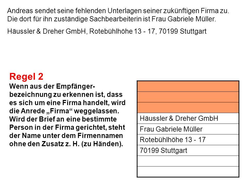 Andreas sendet seine fehlenden Unterlagen seiner zukünftigen Firma zu. Die dort für ihn zuständige Sachbearbeiterin ist Frau Gabriele Müller. Häussler