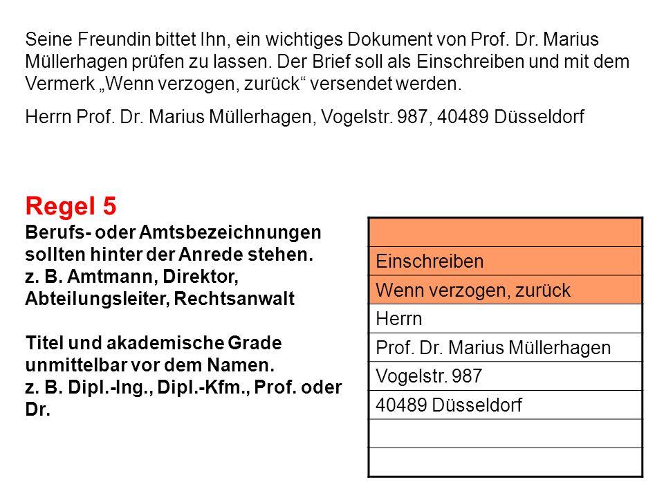 Seine Freundin bittet Ihn, ein wichtiges Dokument von Prof. Dr. Marius Müllerhagen prüfen zu lassen. Der Brief soll als Einschreiben und mit dem Verme