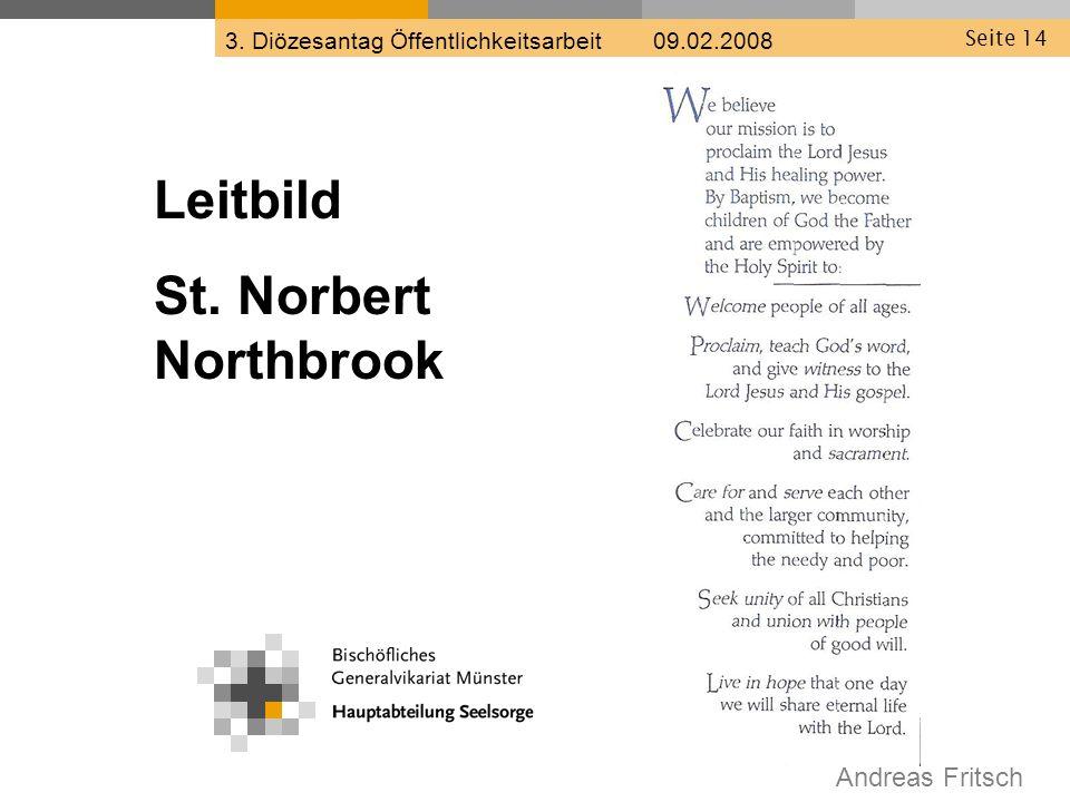 Andreas Fritsch 3. Diözesantag Öffentlichkeitsarbeit 09.02.2008 Seite 14 Leitbild St.