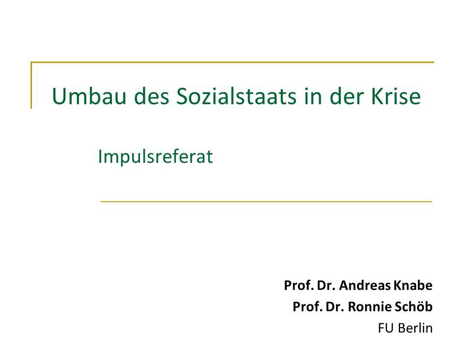 Umbau des Sozialstaats in der Krise Impulsreferat Prof.