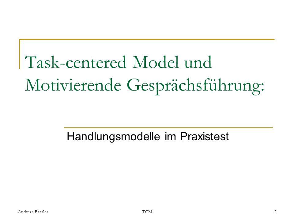 Andreas FasslerTCM2 Task-centered Model und Motivierende Gesprächsführung: Handlungsmodelle im Praxistest
