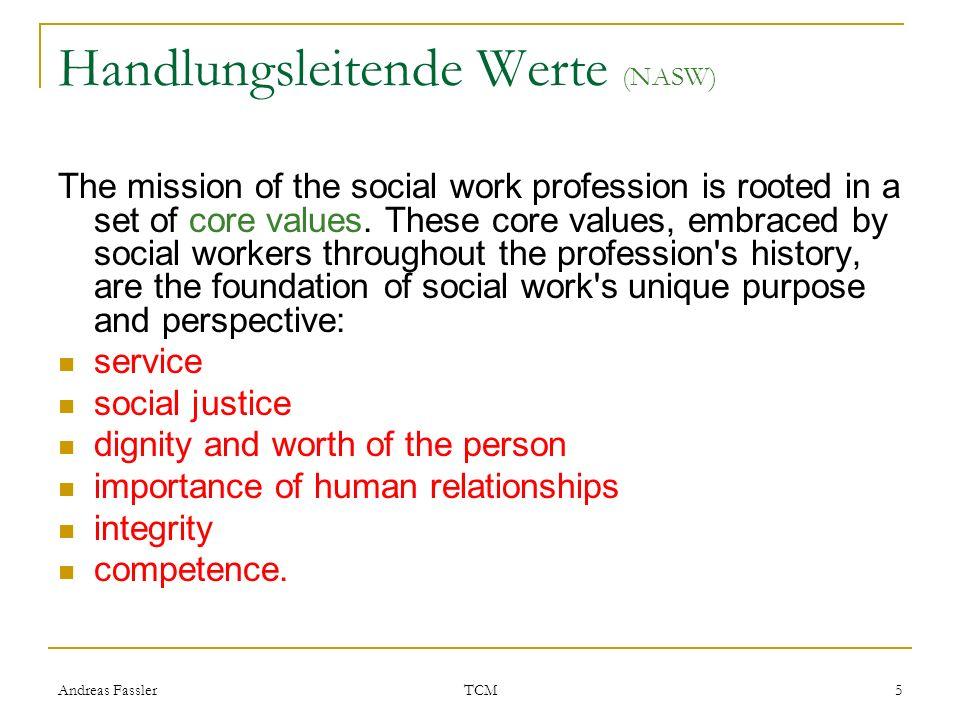 Andreas Fassler TCM 6 Berufsethik International Federation of Social Workers Deutscher Berufsverband für Soziale Arbeit DBSH National Association of Social Workers NASW ….
