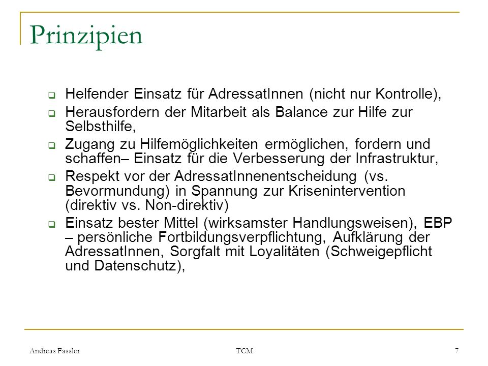 Andreas Fassler TCM 8 Prinzipien Suchtkrankenhilfe Harm reduction approach hierarchy of needs crisis intervention and securing bare survival, reducing irreversible harm to the body, securing basic living conditions including housing, legal income and work, and only then addresses the reduction of substance abuse or even abstinence (Deutsche Hauptstelle gegen die Suchtgefahren, 2001b; Kellogg Foundation, 2003).