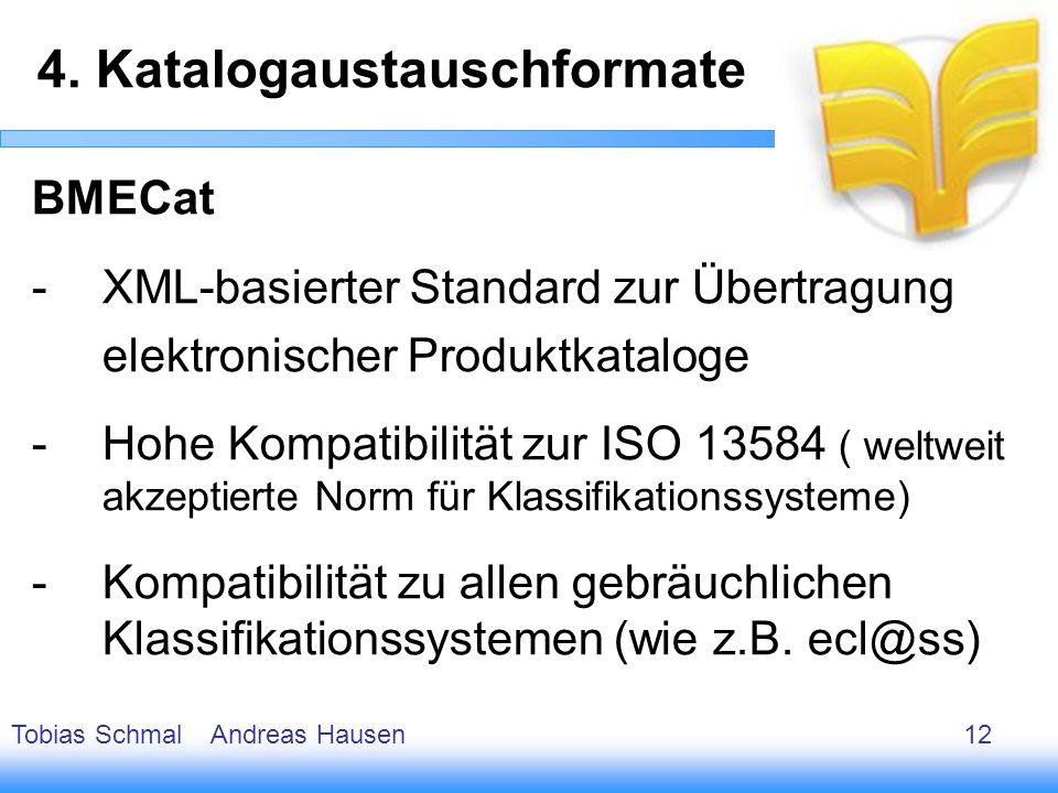 13 BMECat -XML-basierter Standard zur Übertragung elektronischer Produktkataloge -Hohe Kompatibilität zur ISO 13584 ( weltweit akzeptierte Norm für Kl