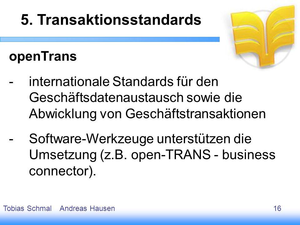 17 openTrans -internationale Standards für den Geschäftsdatenaustausch sowie die Abwicklung von Geschäftstransaktionen -Software-Werkzeuge unterstütze