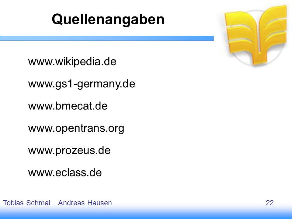 23 www.wikipedia.de www.gs1-germany.de www.bmecat.de www.opentrans.org www.prozeus.de www.eclass.de Quellenangaben Tobias Schmal Andreas Hausen22