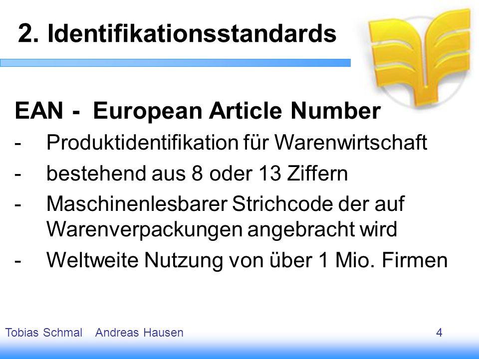 5 EAN - European Article Number -Produktidentifikation für Warenwirtschaft -bestehend aus 8 oder 13 Ziffern -Maschinenlesbarer Strichcode der auf Ware