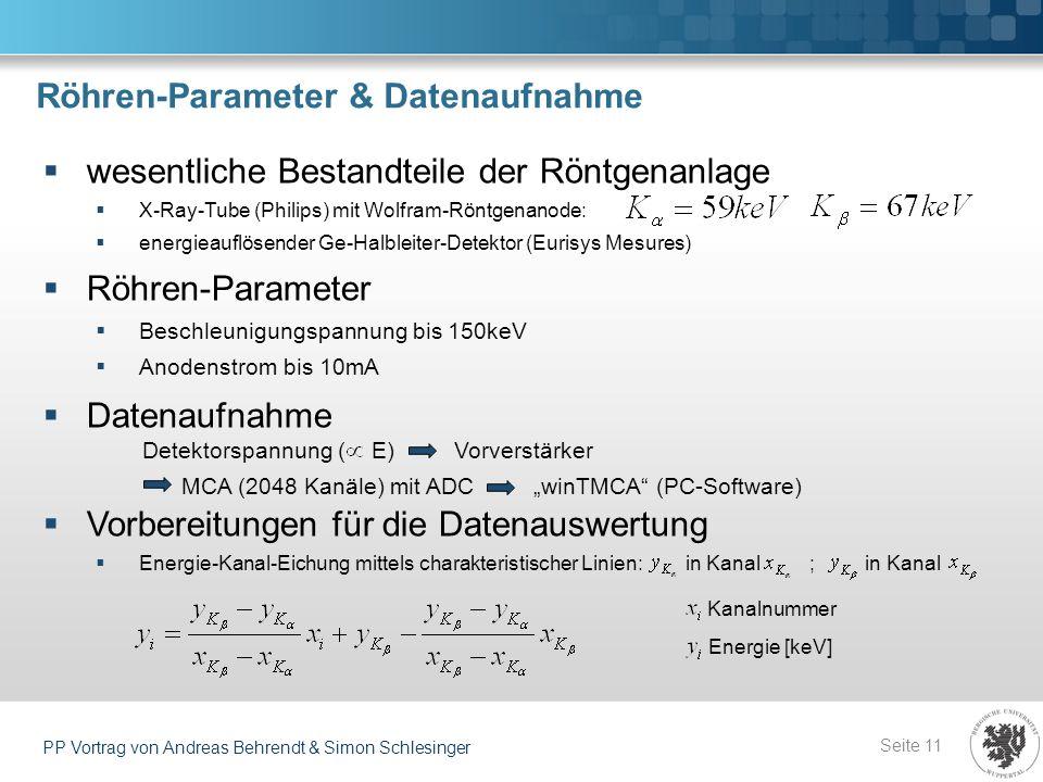 Röhren-Parameter & Datenaufnahme Seite 11 PP Vortrag von Andreas Behrendt & Simon Schlesinger wesentliche Bestandteile der Röntgenanlage X-Ray-Tube (P