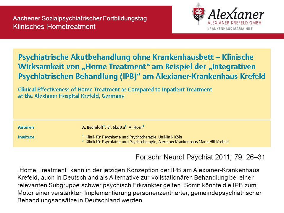 Aachener Sozialpsychiatrischer Fortbildungstag Klinisches Hometreatment Fortschr Neurol Psychiat 2011; 79: 26–31 Home Treatment kann in der jetzigen K