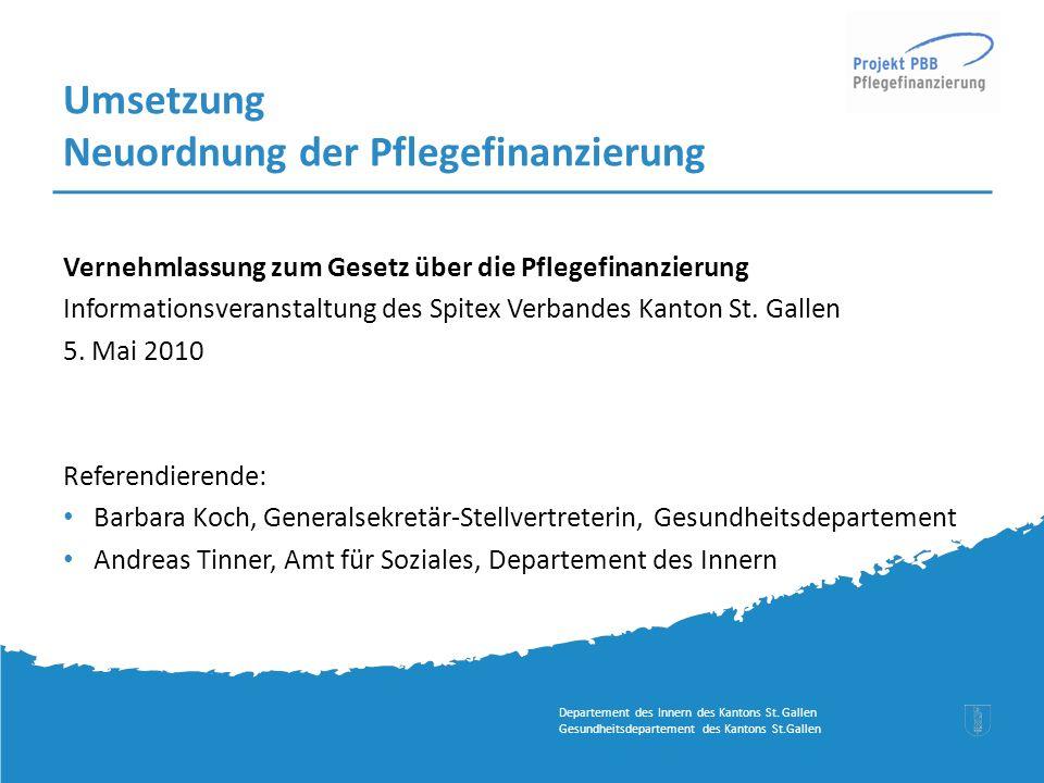 1 5. Mai 2010 Umsetzung Neuordnung der Pflegefinanzierung Vernehmlassung zum Gesetz über die Pflegefinanzierung Informationsveranstaltung des Spitex V