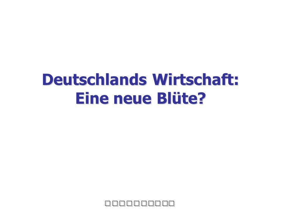Deutschlands Wirtschaft: Eine neue Blüte?