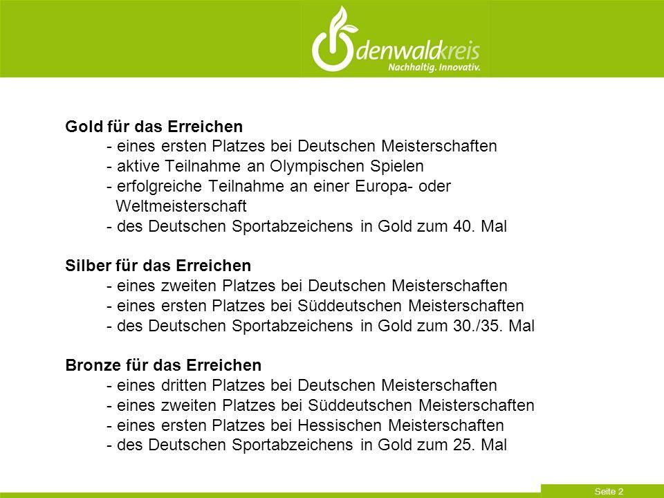 Seite 2 Gold für das Erreichen - eines ersten Platzes bei Deutschen Meisterschaften - aktive Teilnahme an Olympischen Spielen - erfolgreiche Teilnahme an einer Europa- oder Weltmeisterschaft - des Deutschen Sportabzeichens in Gold zum 40.