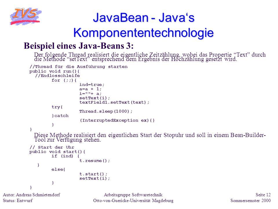 Arbeitsgruppe Softwaretechnik Otto-von-Guericke-Universität Magdeburg Autor: Andreas Schmietendorf Status: Entwurf Seite 12 Sommersemster 2000 JavaBea