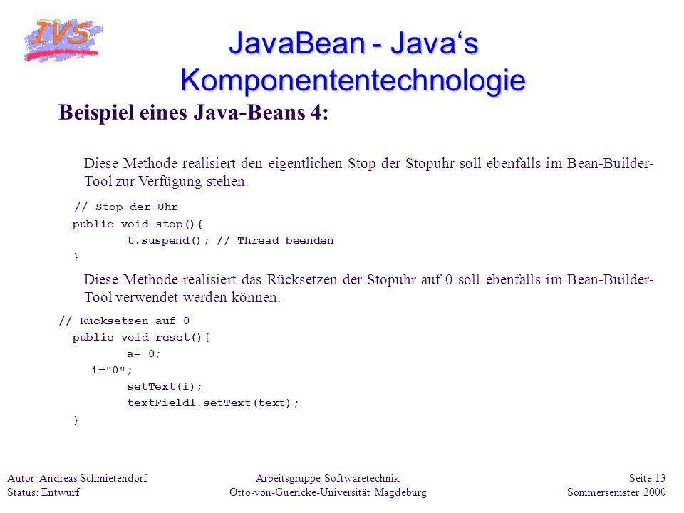 Arbeitsgruppe Softwaretechnik Otto-von-Guericke-Universität Magdeburg Autor: Andreas Schmietendorf Status: Entwurf Seite 13 Sommersemster 2000 JavaBea