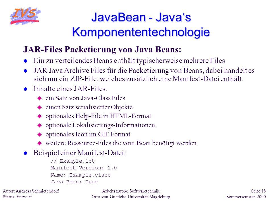 Arbeitsgruppe Softwaretechnik Otto-von-Guericke-Universität Magdeburg Autor: Andreas Schmietendorf Status: Entwurf Seite 18 Sommersemster 2000 JavaBea