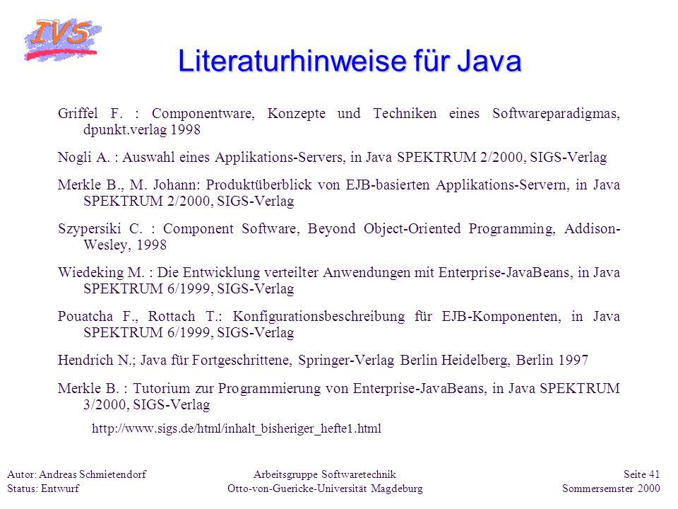 Arbeitsgruppe Softwaretechnik Otto-von-Guericke-Universität Magdeburg Autor: Andreas Schmietendorf Status: Entwurf Seite 41 Sommersemster 2000 Literat