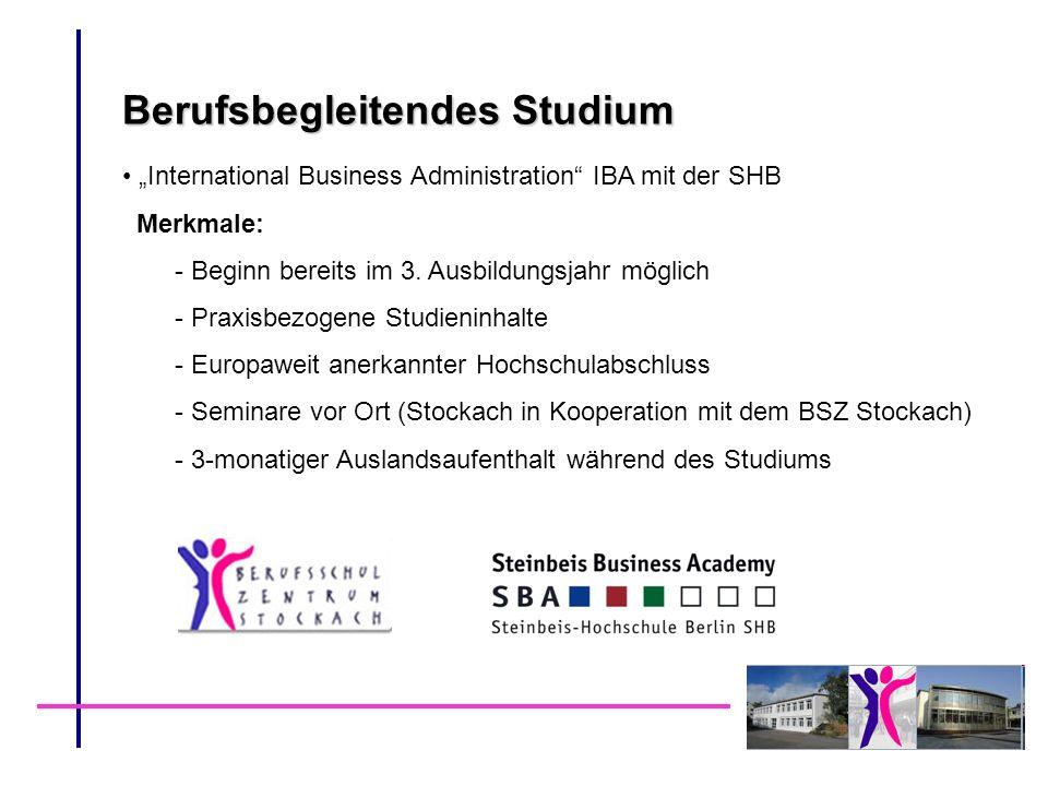 Berufsbegleitendes Studium International Business Administration IBA mit der SHB Merkmale: - Beginn bereits im 3. Ausbildungsjahr möglich - Praxisbezo