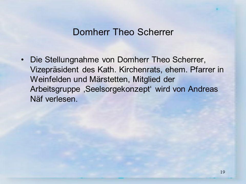 19 Domherr Theo Scherrer Die Stellungnahme von Domherr Theo Scherrer, Vizepräsident des Kath. Kirchenrats, ehem. Pfarrer in Weinfelden und Märstetten,