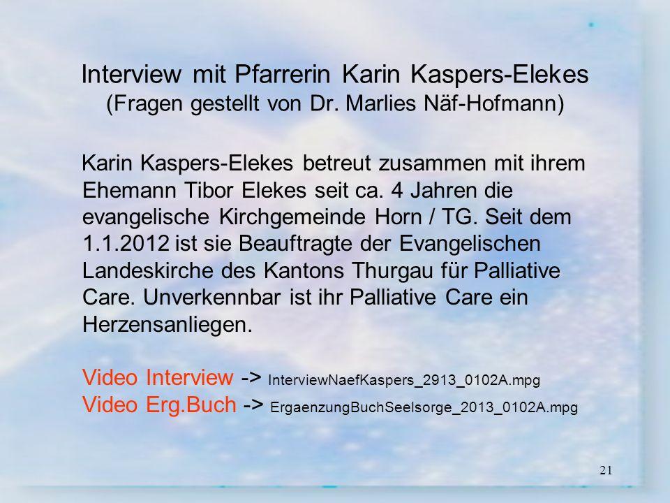 21 Interview mit Pfarrerin Karin Kaspers-Elekes (Fragen gestellt von Dr. Marlies Näf-Hofmann) Karin Kaspers-Elekes betreut zusammen mit ihrem Ehemann