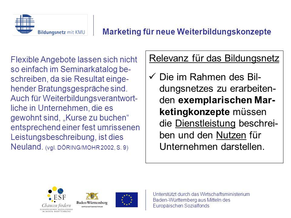 Unterstützt durch das Wirtschaftsministerium Baden-Württemberg aus Mitteln des Europäischen Sozialfonds Flexible Angebote lassen sich nicht so einfach im Seminarkatalog be- schreiben, da sie Resultat einge- hender Bratungsgespräche sind.