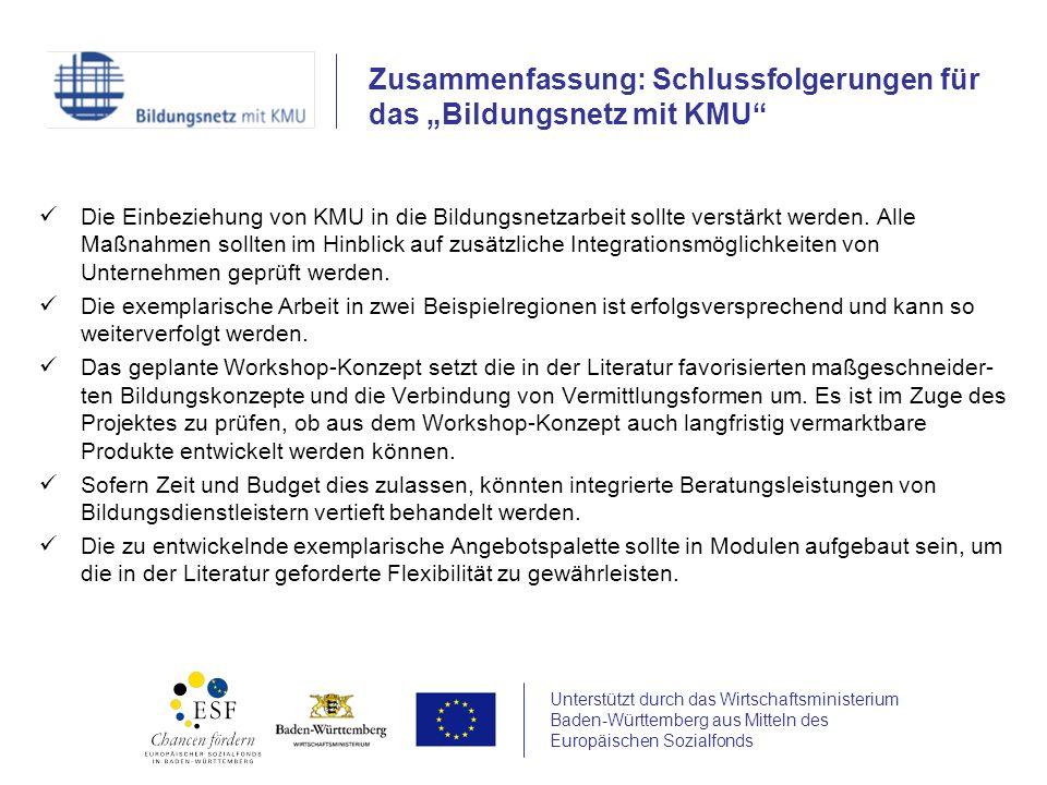 Unterstützt durch das Wirtschaftsministerium Baden-Württemberg aus Mitteln des Europäischen Sozialfonds Die Einbeziehung von KMU in die Bildungsnetzarbeit sollte verstärkt werden.