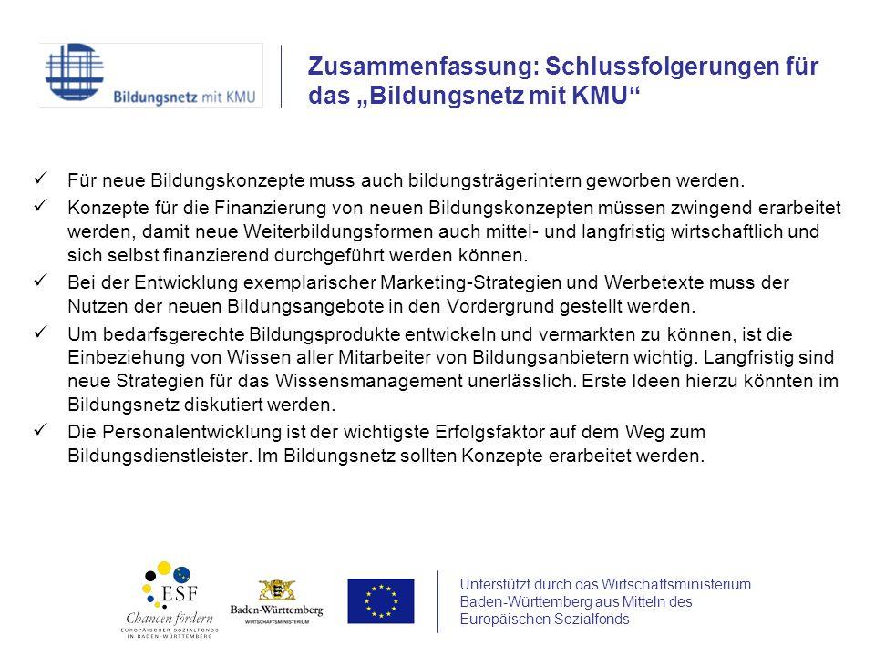 Unterstützt durch das Wirtschaftsministerium Baden-Württemberg aus Mitteln des Europäischen Sozialfonds Für neue Bildungskonzepte muss auch bildungstr