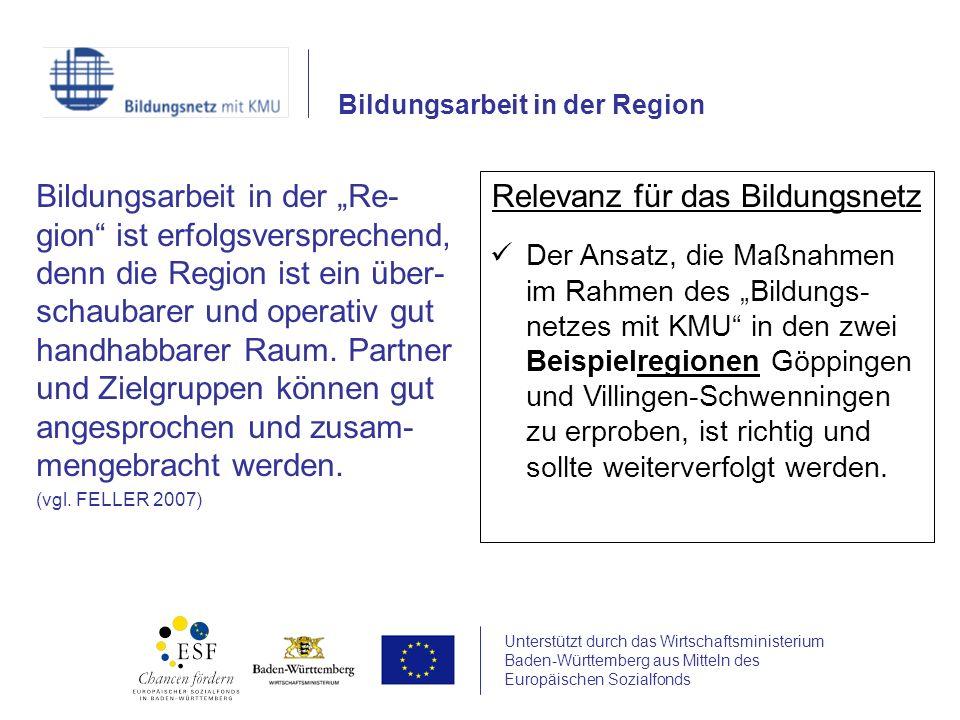 Unterstützt durch das Wirtschaftsministerium Baden-Württemberg aus Mitteln des Europäischen Sozialfonds Bildungsarbeit in der Re- gion ist erfolgsvers