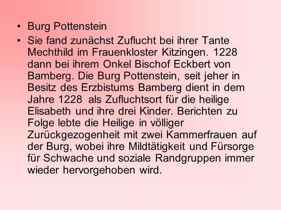 Sie fand zunächst Zuflucht bei ihrer Tante Mechthild im Frauenkloster Kitzingen. 1228 dann bei ihrem Onkel Bischof Eckbert von Bamberg. Die Burg Potte