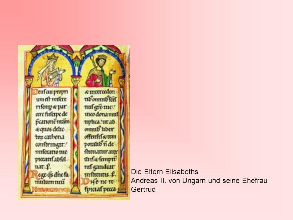 Die Eltern Elisabeths Andreas II. von Ungarn und seine Ehefrau Gertrud