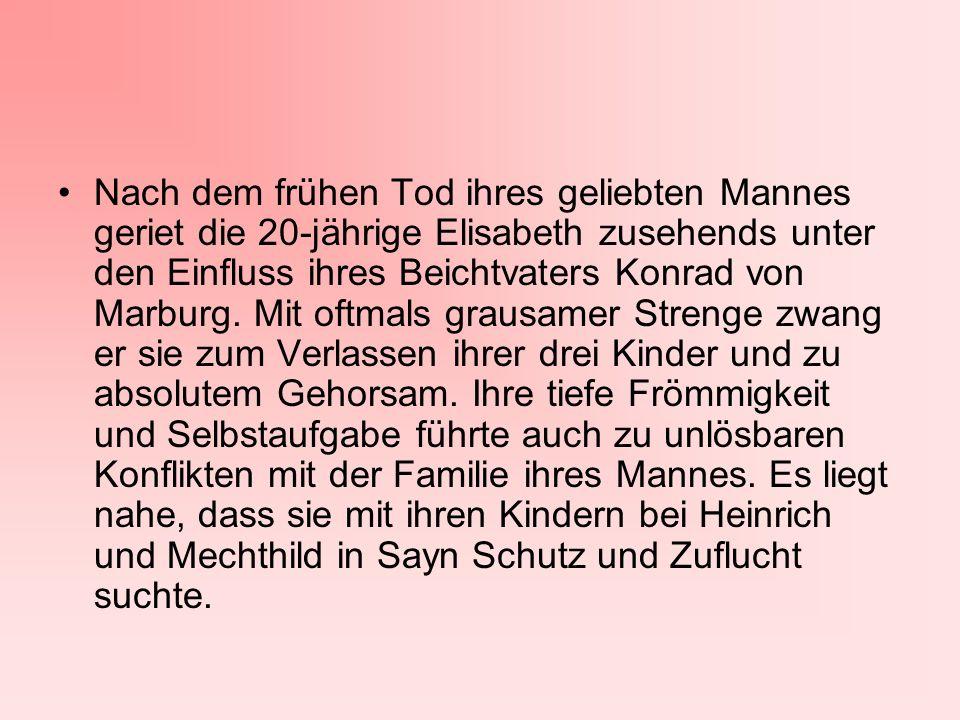 Nach dem frühen Tod ihres geliebten Mannes geriet die 20-jährige Elisabeth zusehends unter den Einfluss ihres Beichtvaters Konrad von Marburg. Mit oft
