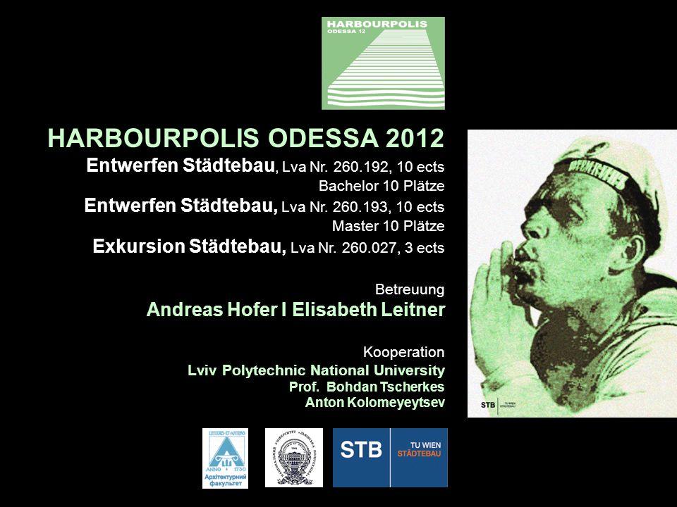 HARBOURPOLIS ODESSA 2012 Entwerfen Städtebau, Lva Nr.