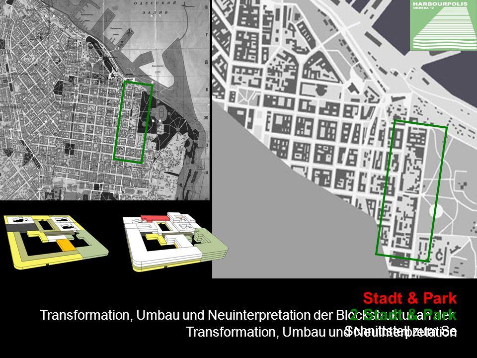 Stadt & Park Transformation, Umbau und Neuinterpretation der Blockstruktur an der Schnittstell zum Se 2 Stadt & Park Transformation, Umbau und Neuinterpretation