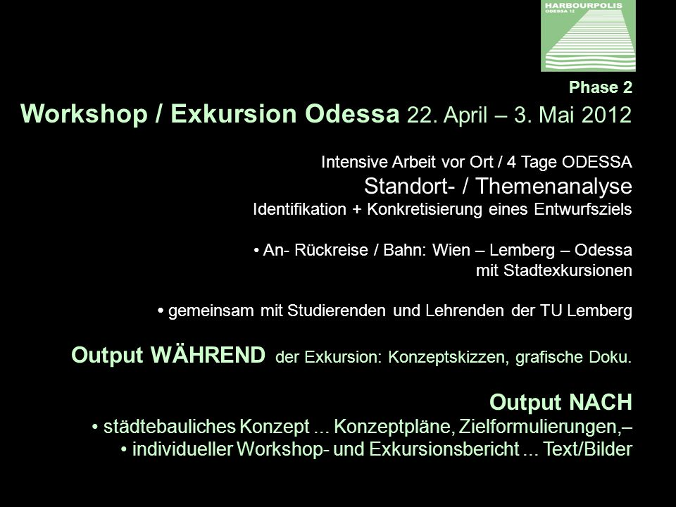 Phase 2 Workshop / Exkursion Odessa 22. April – 3.